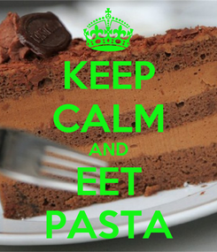 Poster: KEEP CALM AND EET PASTA