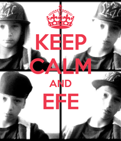 Poster: KEEP CALM AND EFE