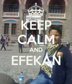 Poster: KEEP CALM AND EFEKAN