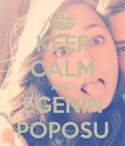 Poster: KEEP CALM AND EGENIN POPOSU