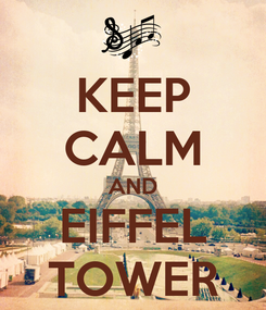 Poster: KEEP CALM AND EIFFEL TOWER