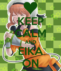 Poster: KEEP CALM AND EIKA ON