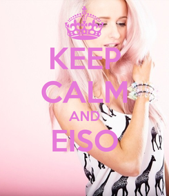 Poster: KEEP CALM AND EISO