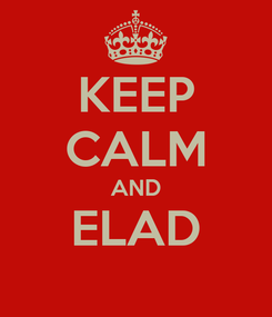 Poster: KEEP CALM AND ELAD