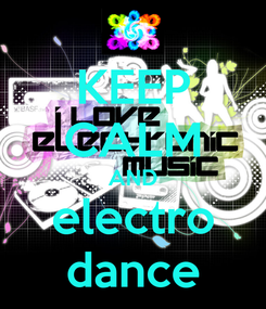 Poster: KEEP CALM AND electro dance