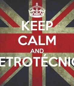 Poster: KEEP CALM AND ELETROTÉCNICA