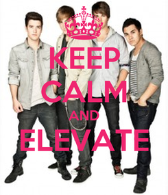 Poster: KEEP CALM AND ELEVATE