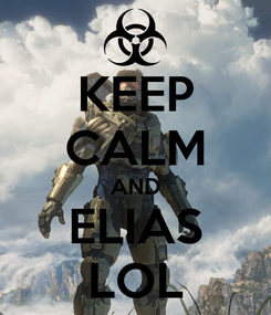 Poster: KEEP CALM AND ELIAS LOL