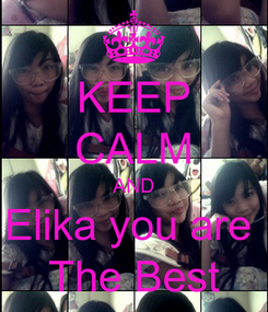 Poster: KEEP CALM AND Elika you are  The Best