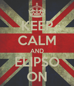 Poster: KEEP CALM AND ELIPSO ON