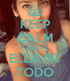 Poster: KEEP CALM AND ELLA MI  TODO