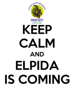 Poster: KEEP CALM AND ELPIDA IS COMING