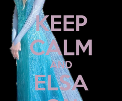 Poster: KEEP CALM AND ELSA ON