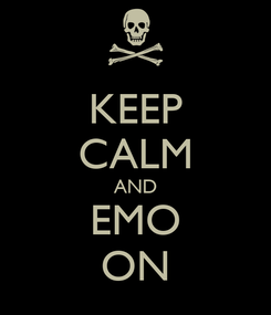 Poster: KEEP CALM AND EMO ON
