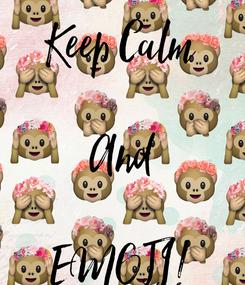 Poster: Keep Calm  And  EMOJI!