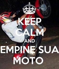 Poster: KEEP CALM AND EMPINE SUA MOTO