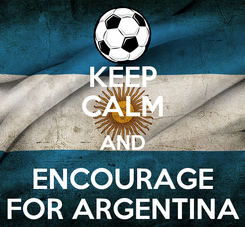Poster: KEEP CALM AND ENCOURAGE FOR ARGENTINA