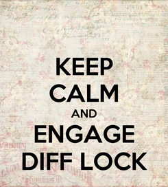 Poster: KEEP CALM AND ENGAGE DIFF LOCK