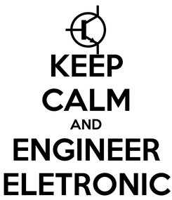 Poster: KEEP CALM AND ENGINEER ELETRONIC