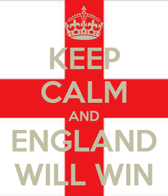 Poster: KEEP CALM AND ENGLAND WILL WIN