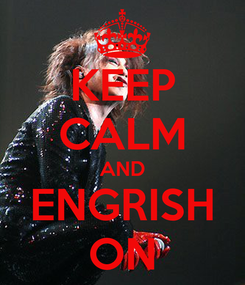 Poster: KEEP CALM AND ENGRISH ON