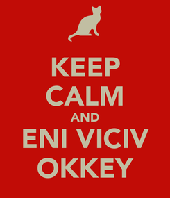 Poster: KEEP CALM AND ENI VICIV OKKEY