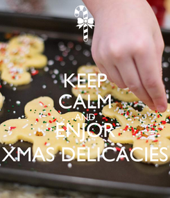Poster: KEEP CALM AND ENJOR XMAS DELICACIES