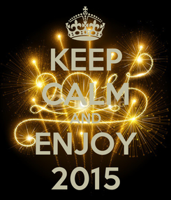 Poster: KEEP CALM AND ENJOY 2015