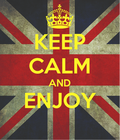 Poster: KEEP CALM AND ENJOY