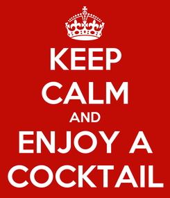Poster: KEEP CALM AND ENJOY A COCKTAIL