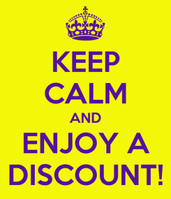 Poster: KEEP CALM AND ENJOY A DISCOUNT!