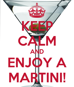 Poster: KEEP CALM AND ENJOY A MARTINI!