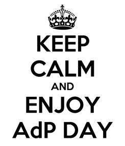 Poster: KEEP CALM AND ENJOY AdP DAY