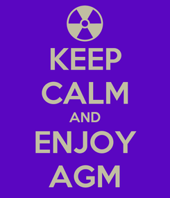 Poster: KEEP CALM AND ENJOY AGM