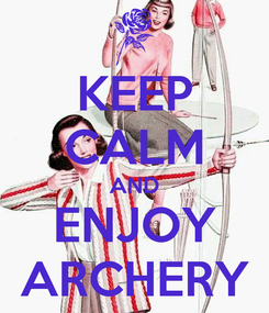 Poster: KEEP CALM AND ENJOY ARCHERY