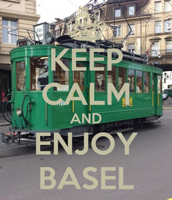 Poster: KEEP CALM AND ENJOY BASEL