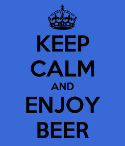 Poster: KEEP CALM AND ENJOY BEER