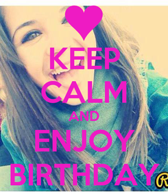 Poster: KEEP CALM AND ENJOY BIRTHDAY