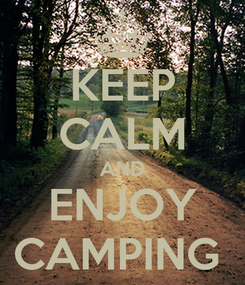 Poster: KEEP CALM AND ENJOY CAMPING