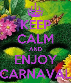 Poster: KEEP CALM AND ENJOY CARNAVAL