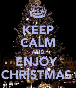 Poster: KEEP CALM AND ENJOY  CHRISTMAS