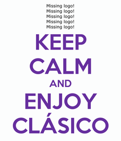 Poster: KEEP CALM AND ENJOY CLÁSICO