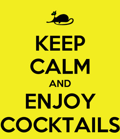 Poster: KEEP CALM AND ENJOY COCKTAILS