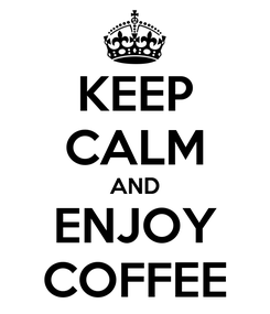 Poster: KEEP CALM AND ENJOY COFFEE