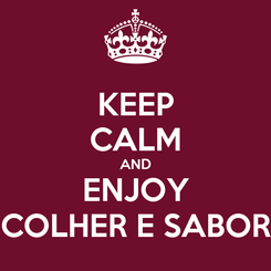 Poster: KEEP CALM AND ENJOY COLHER E SABOR