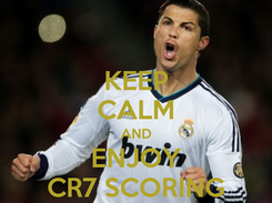 Poster: KEEP CALM AND ENJOY CR7 SCORING