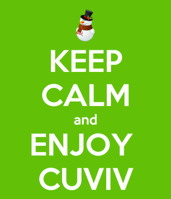 Poster: KEEP CALM and ENJOY  CUVIV