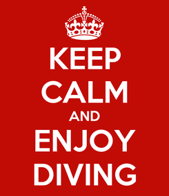 Poster: KEEP CALM AND ENJOY DIVING