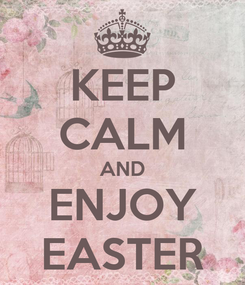 Poster: KEEP CALM AND ENJOY EASTER