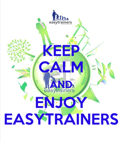 Poster: KEEP CALM AND ENJOY EASYTRAINERS